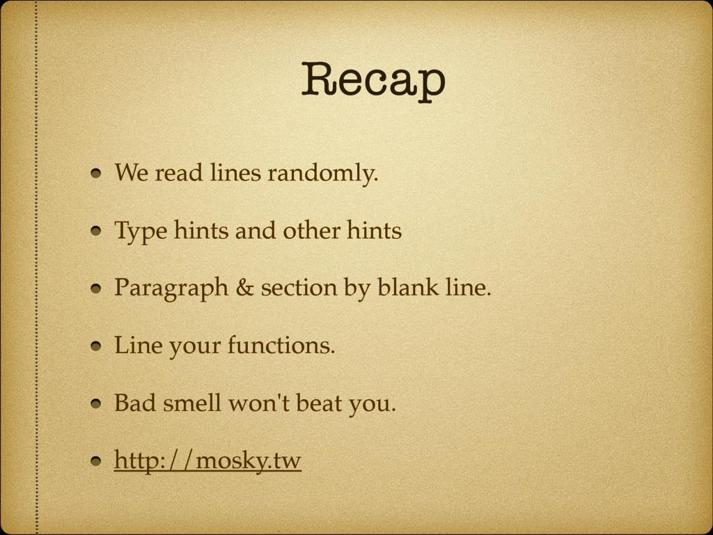 Recap We read lines randomly. Type hints and ot...