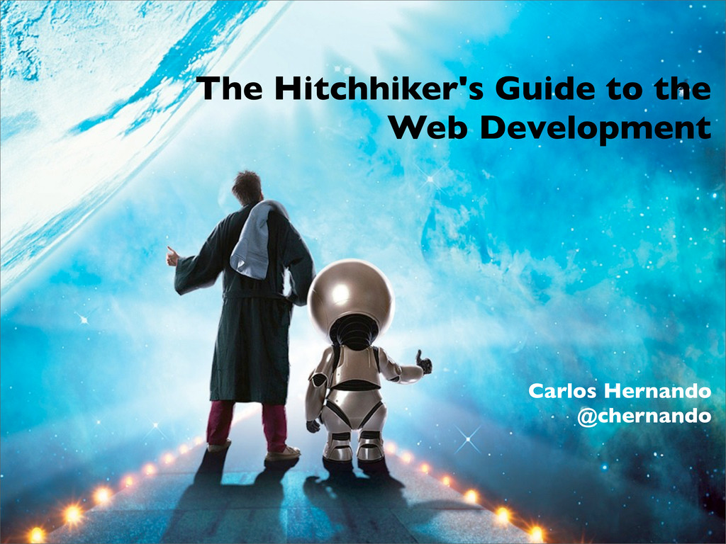 The Hitchhiker's Guide to the Web Development C...