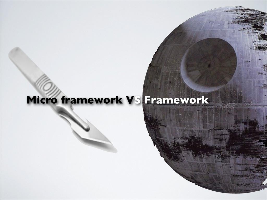 Micro framework VS Framework