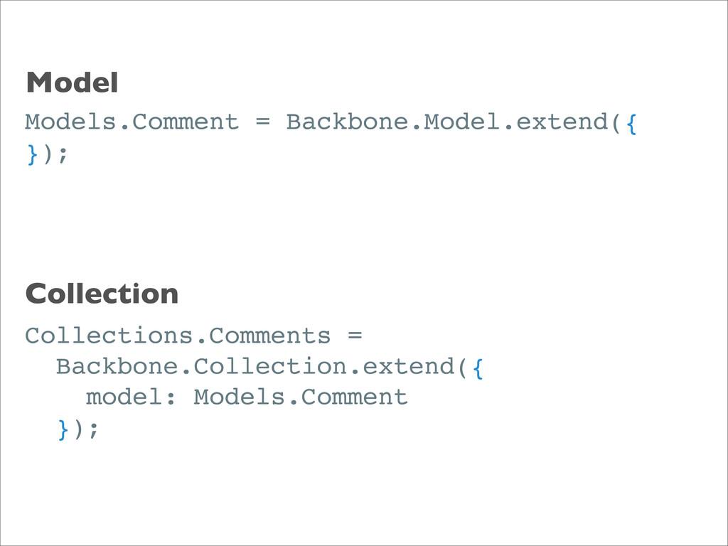 Models.Comment = Backbone.Model.extend({ }); Co...