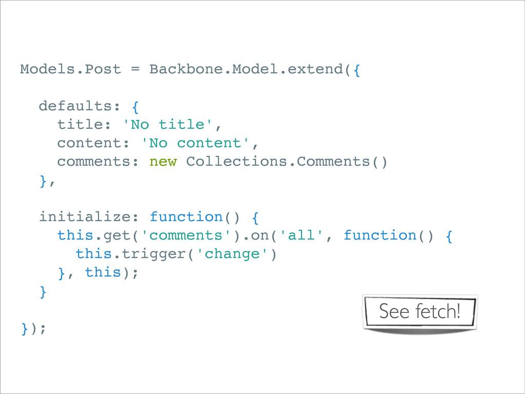 Models.Post = Backbone.Model.extend({ defaults:...