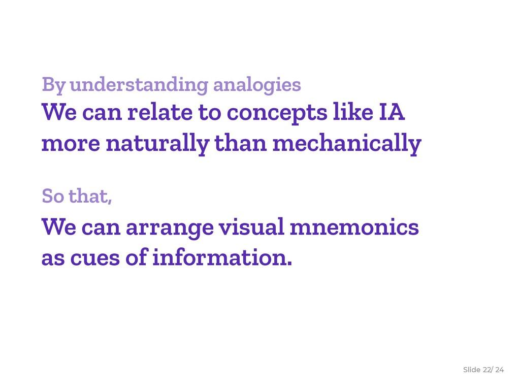 Slide / 24 22 By understanding analogies We can...