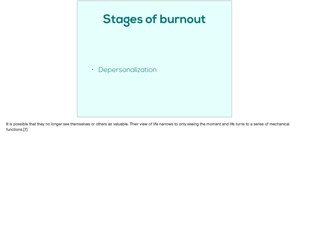 Stages of burnout • Depersonalization It is pos...