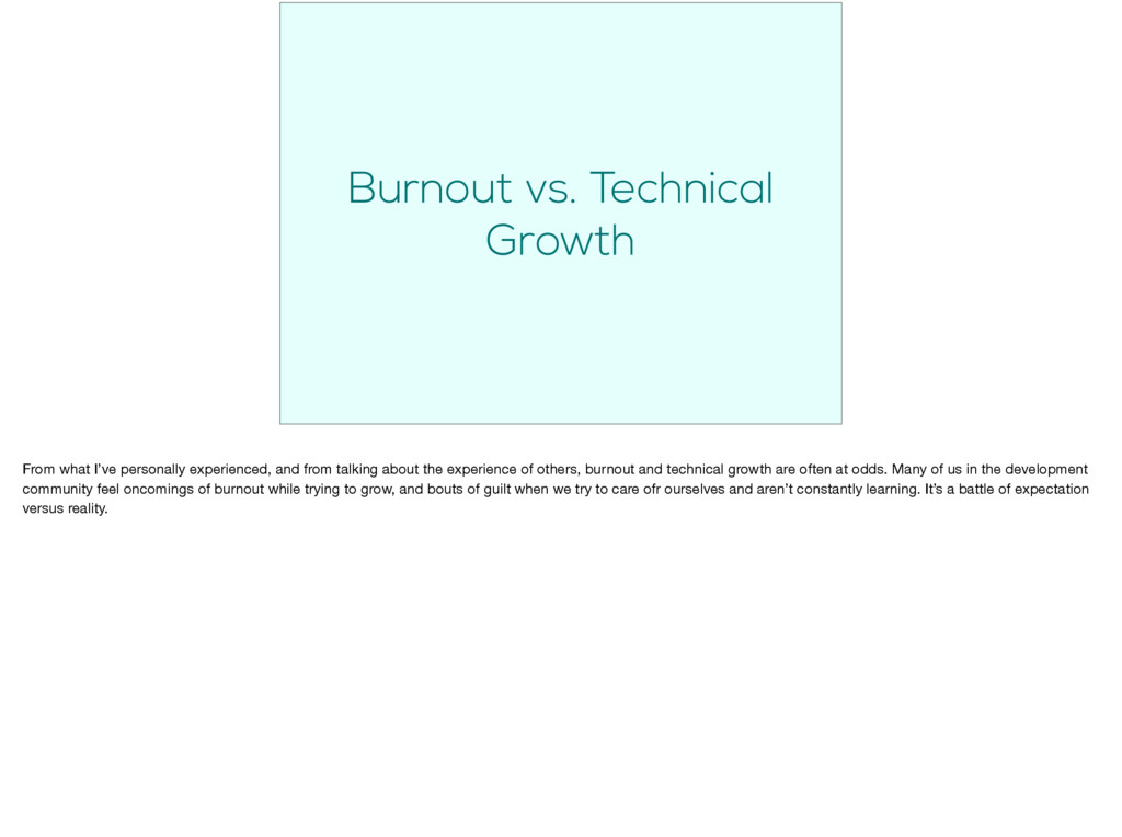 Burnout vs. Technical Growth From what I've per...