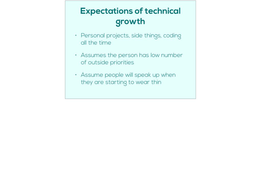 Expectations of technical growth • Personal pro...