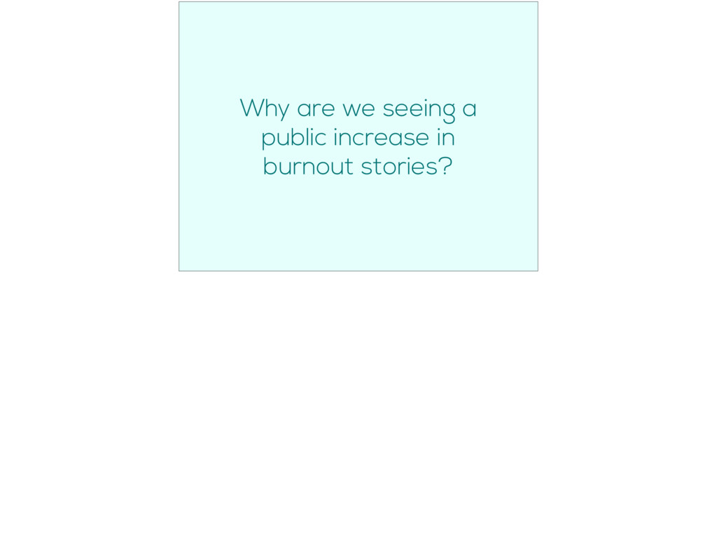Why are we seeing a public increase in burnout ...
