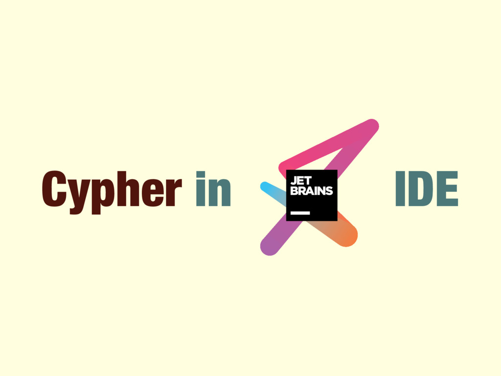 Cypher in IDE