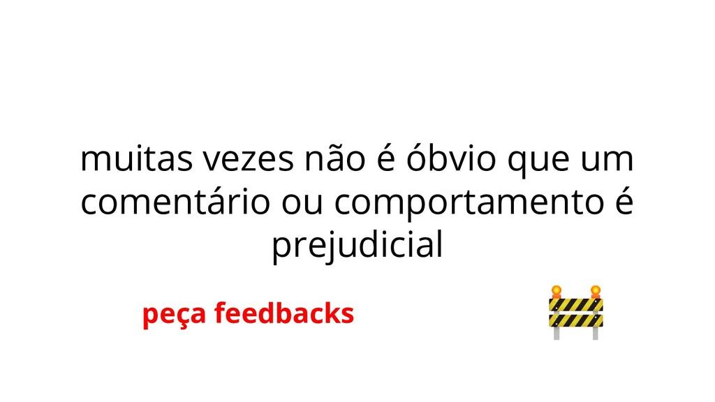 peça feedbacks muitas vezes não é óbvio que um ...