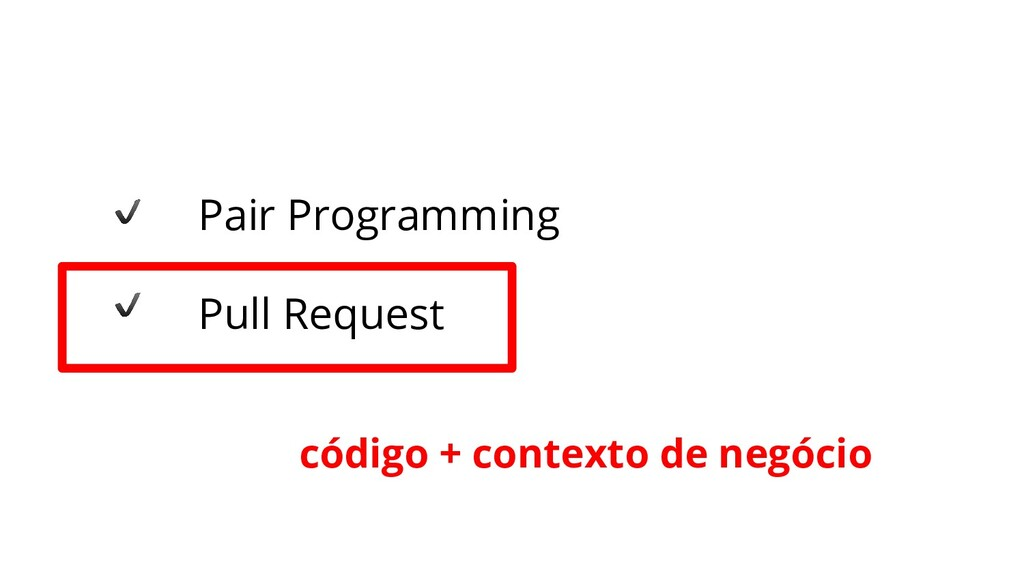 Pair Programming Pull Request código + contexto...