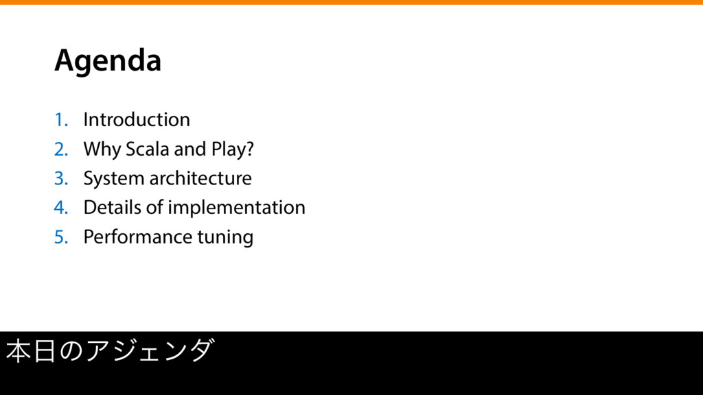 Agenda 1.  Introduction 2.  Why Scala and Play?...