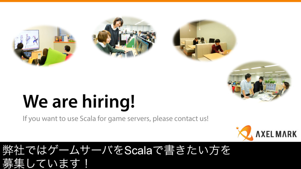 We are hiring! If you want to use Scala for gam...