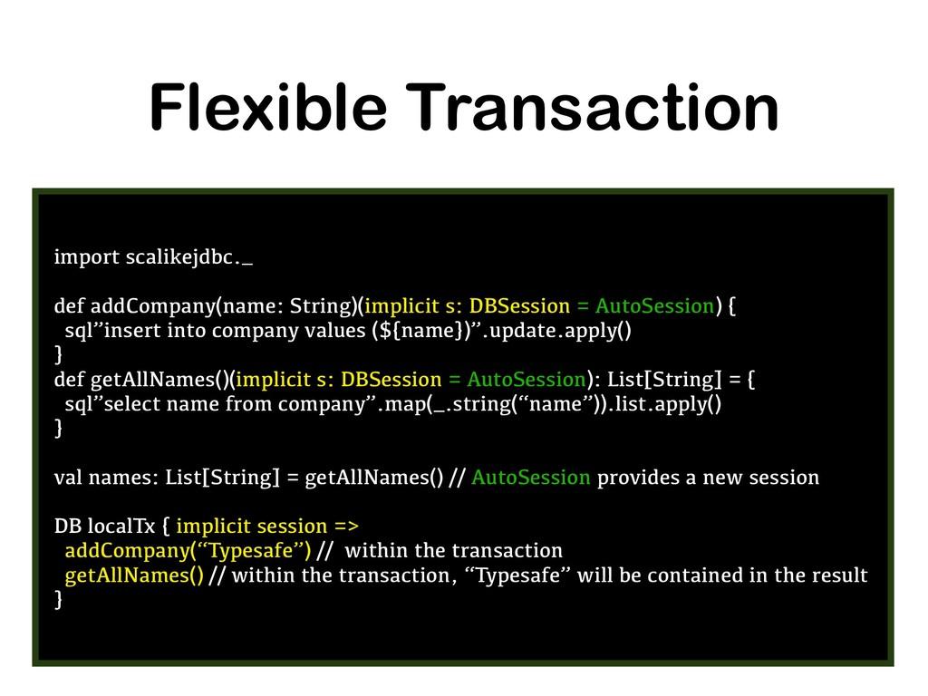 Flexible Transaction import scalikejdbc._ def a...