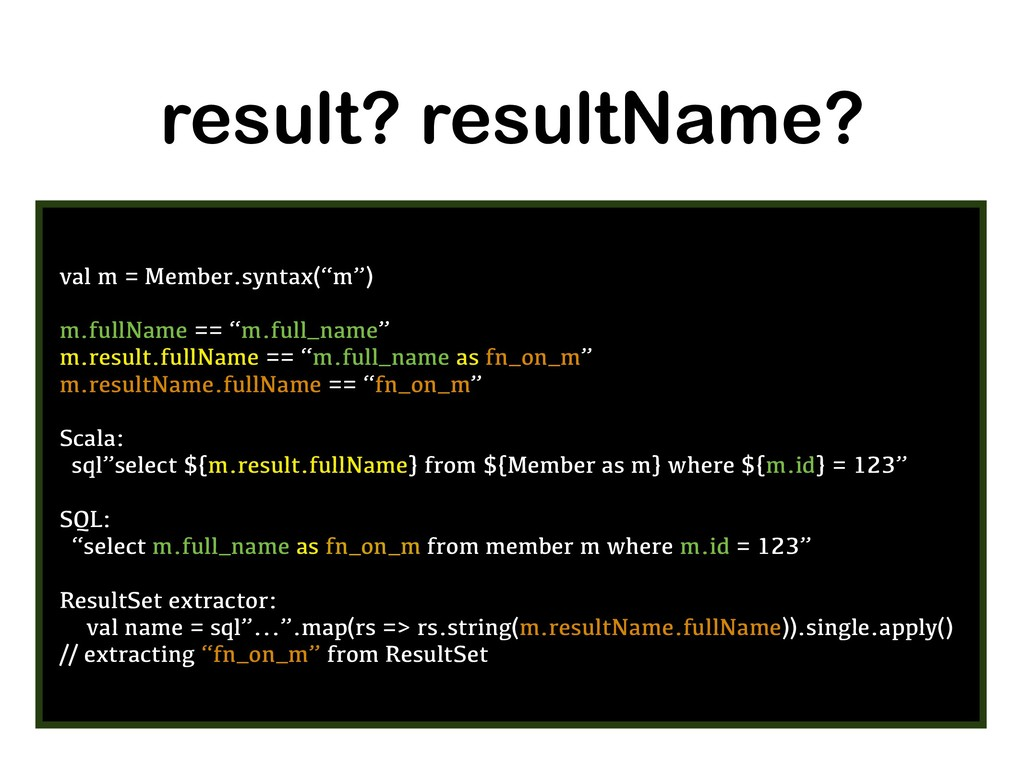 "result? resultName? val m = Member.syntax(""m"") ..."