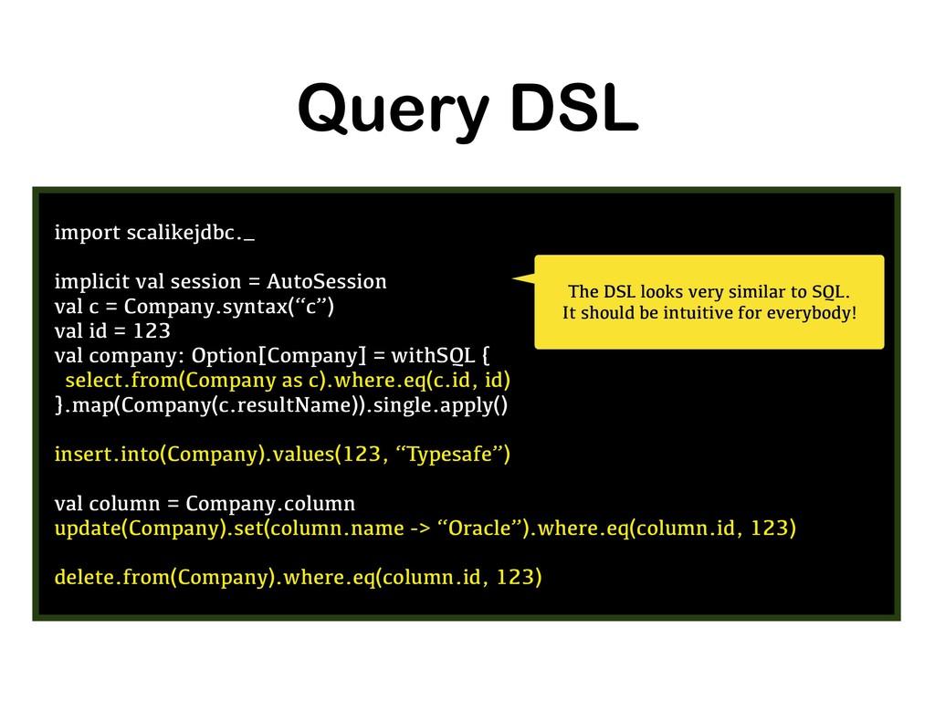 Query DSL import scalikejdbc._ implicit val ses...