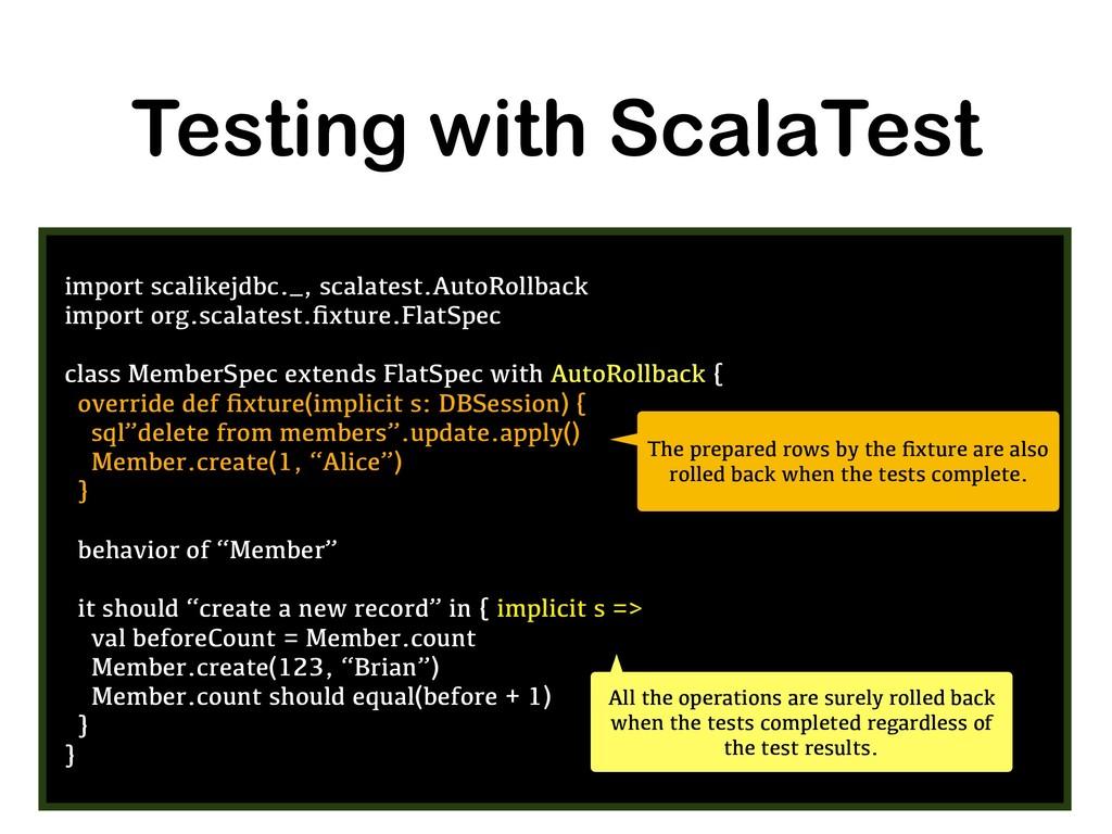 Testing with ScalaTest import scalikejdbc._, sc...