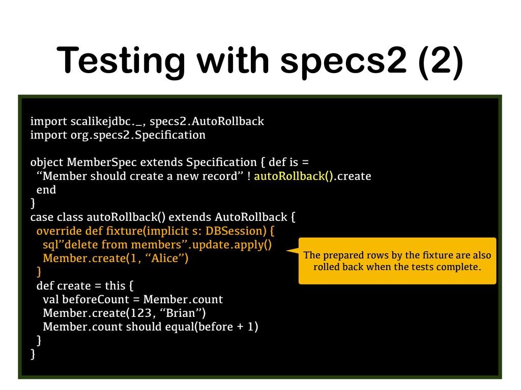 Testing with specs2 (2) import scalikejdbc._, s...