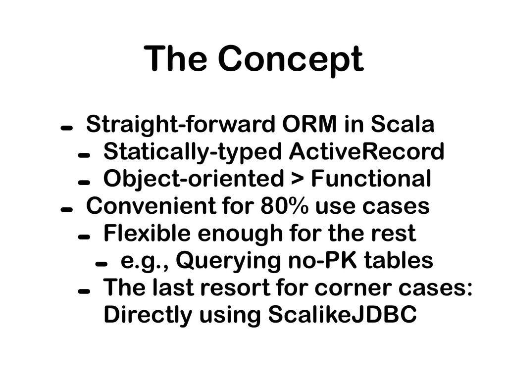 The Concept - Straight-forward ORM in Scala - S...