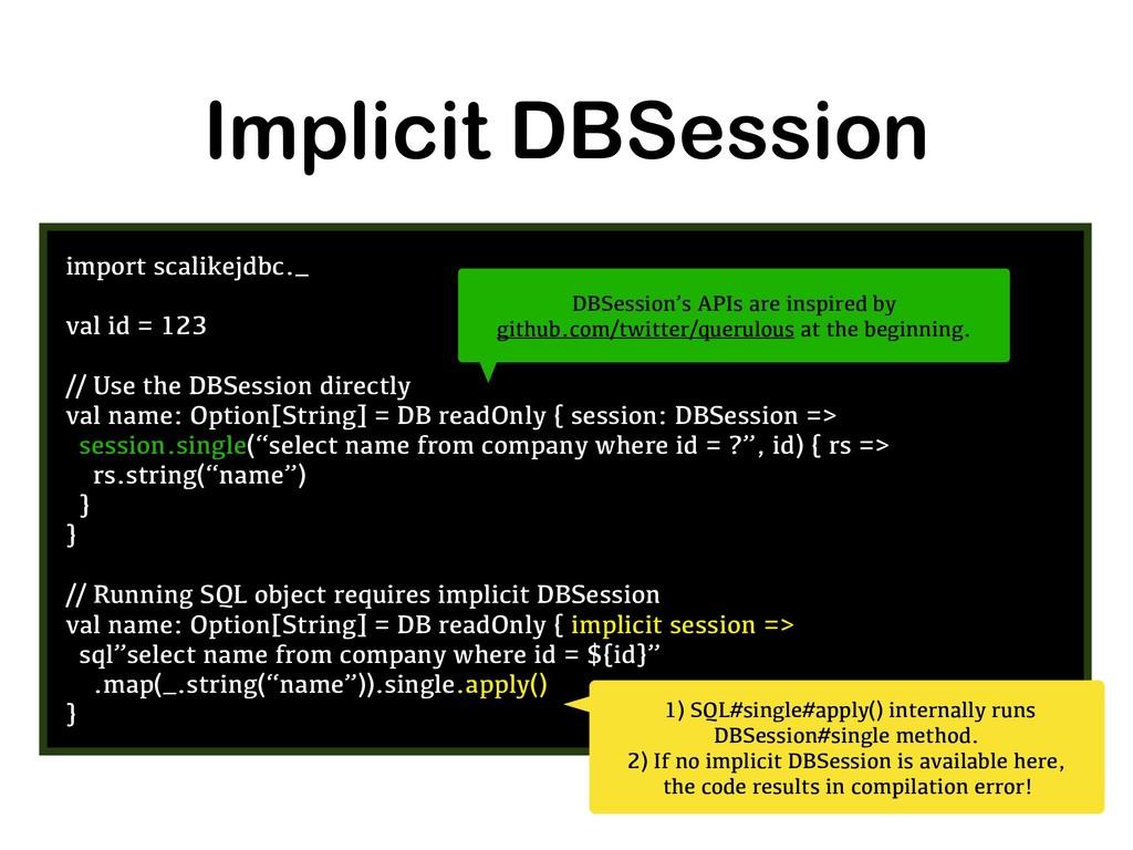 Implicit DBSession import scalikejdbc._ val id ...