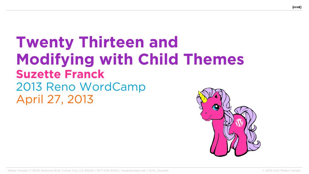 Twenty Thirteen and Modifying with Child Themes...