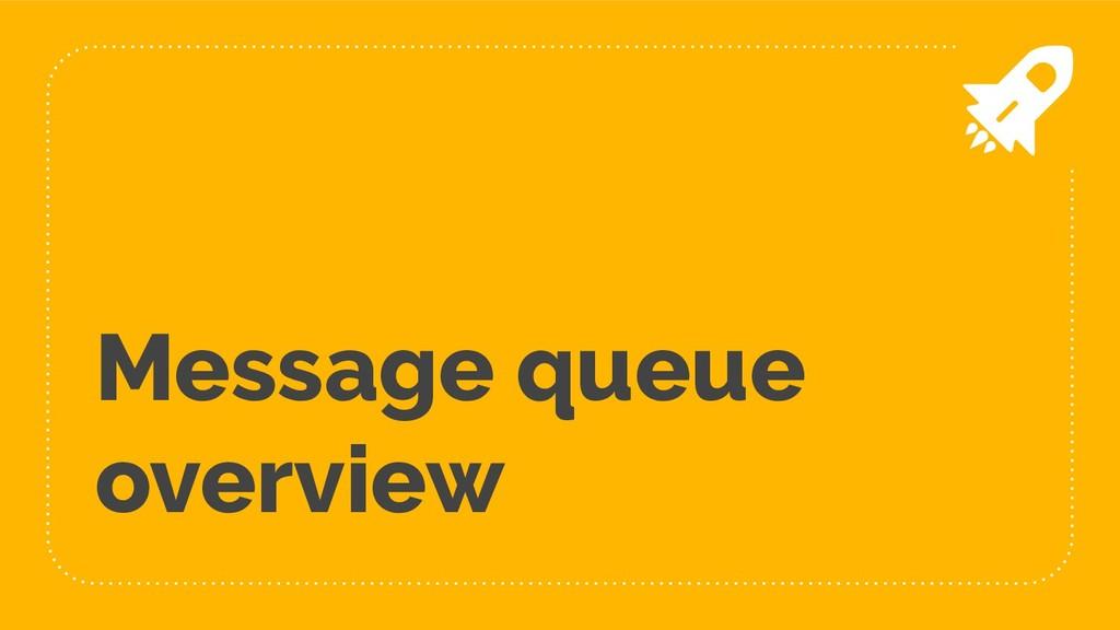 Message queue overview
