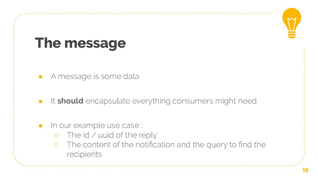 The message ● A message is some data ● It shoul...