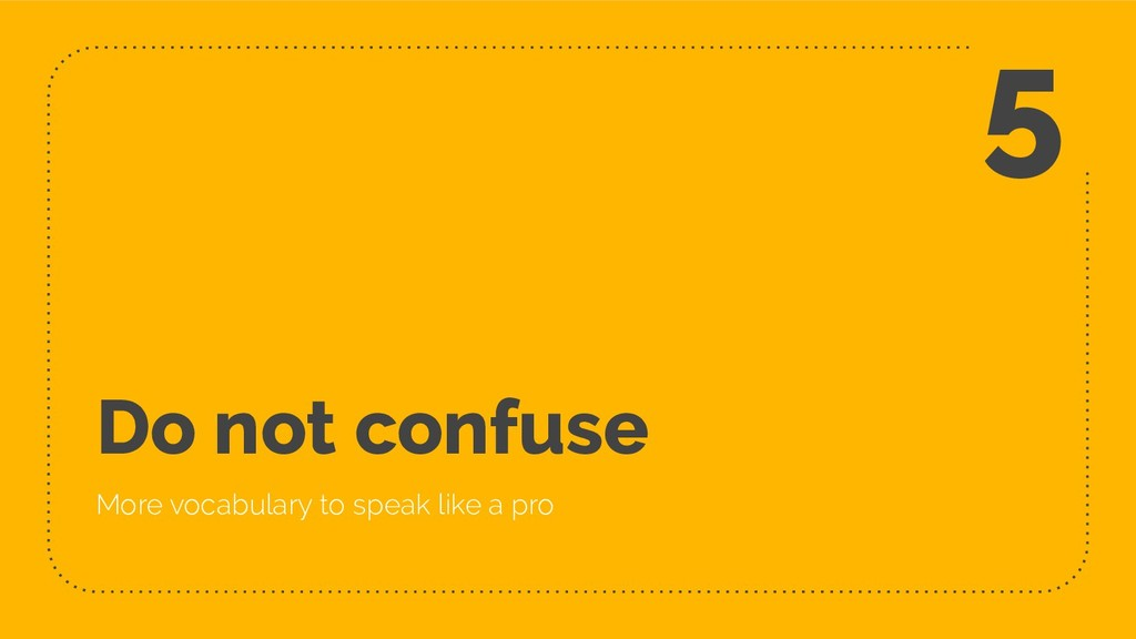 Do not confuse More vocabulary to speak like a ...