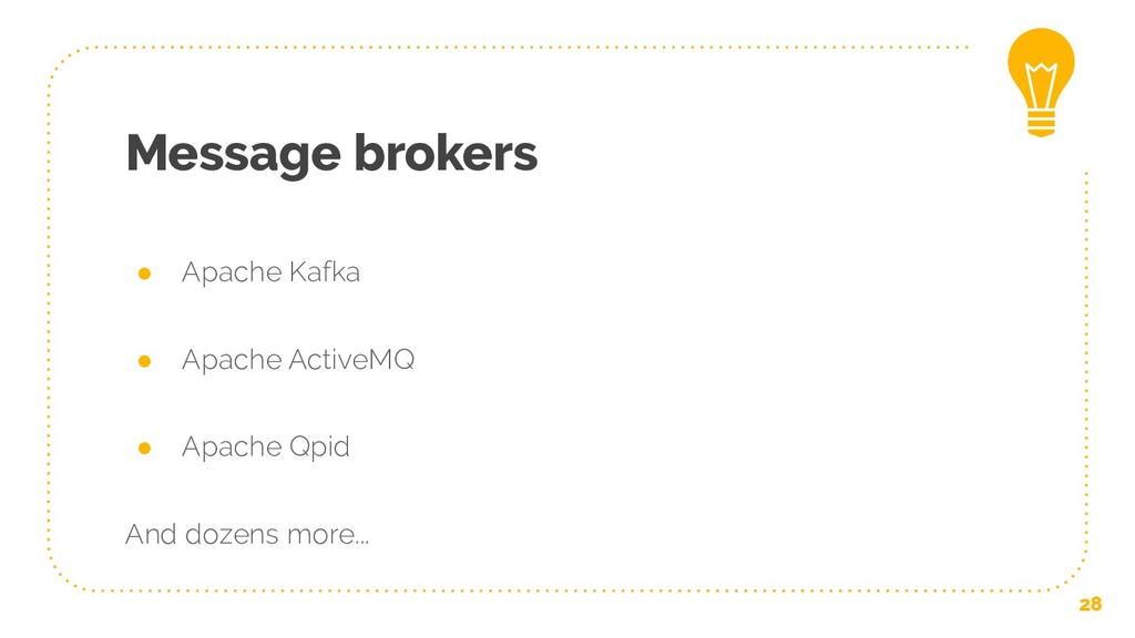 Message brokers ● Apache Kafka ● Apache ActiveM...