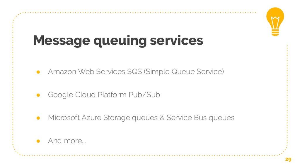 Message queuing services ● Amazon Web Services ...