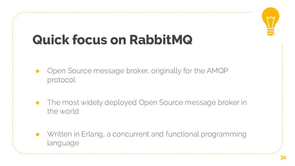 Quick focus on RabbitMQ ● Open Source message b...