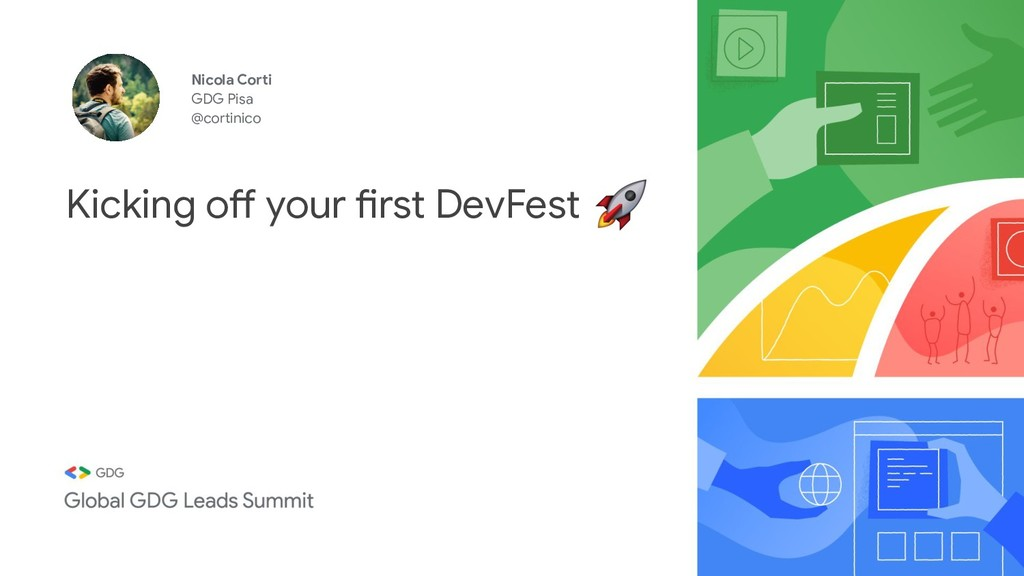 Kicking off your first DevFest Nicola Corti GDG...