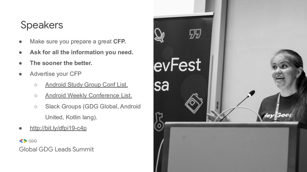 Speakers ● Make sure you prepare a great CFP. ●...