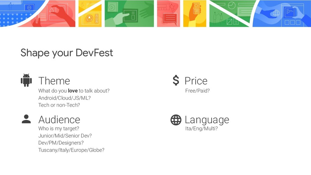 Theme Shape your DevFest Audience Price Languag...