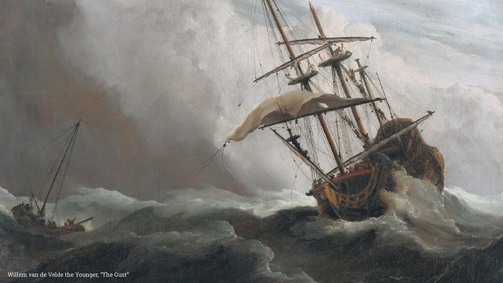 """Willem van de Velde the Younger, """"The Gust"""""""
