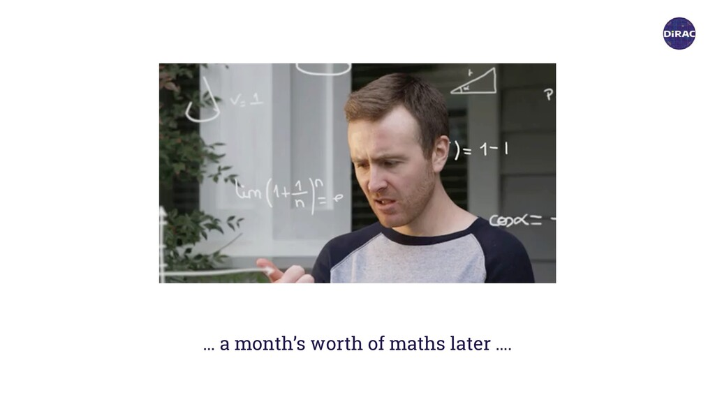 … a month's worth of maths later ….