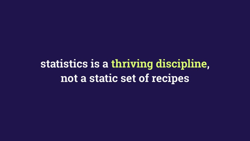 statistics is a thriving discipline, not a stat...