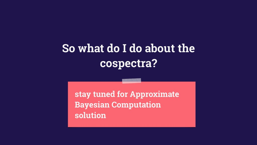 So what do I do about the cospectra? stay tuned...
