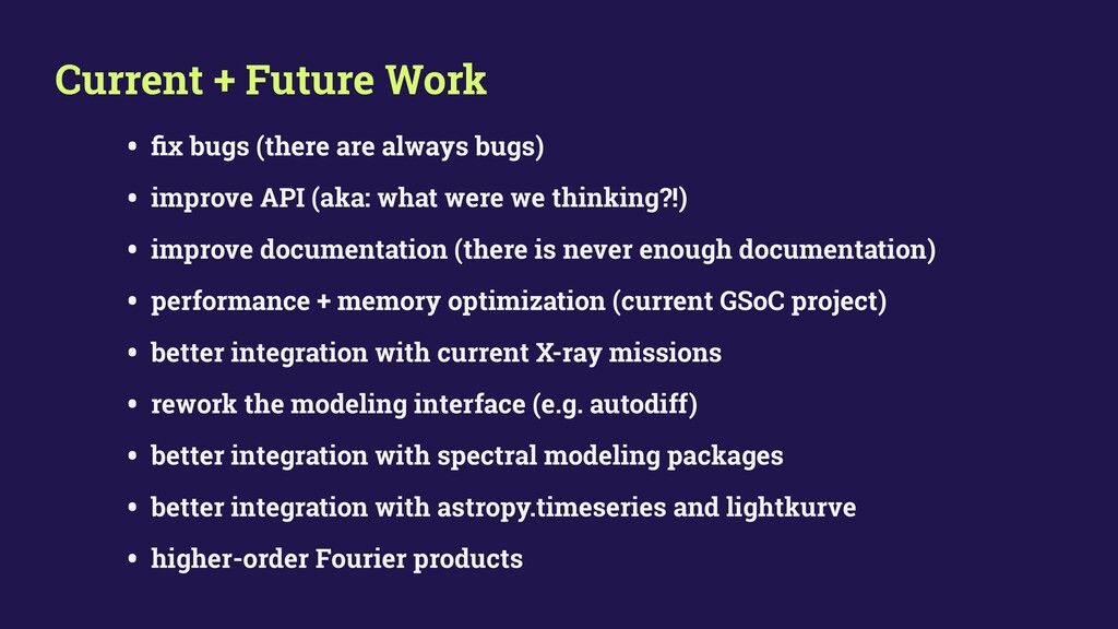 Current + Future Work • fix bugs (there are alwa...