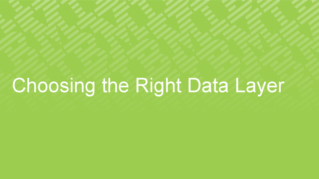 Choosing the Right Data Layer