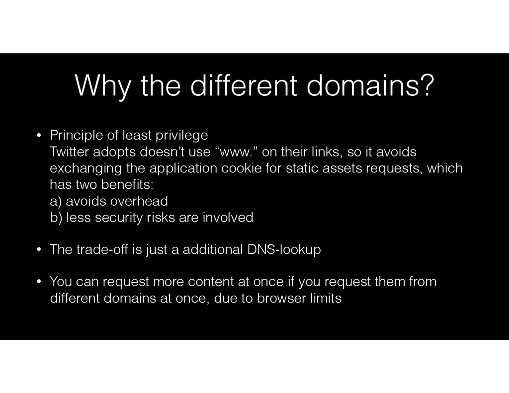 Why the different domains? • Principle of least...