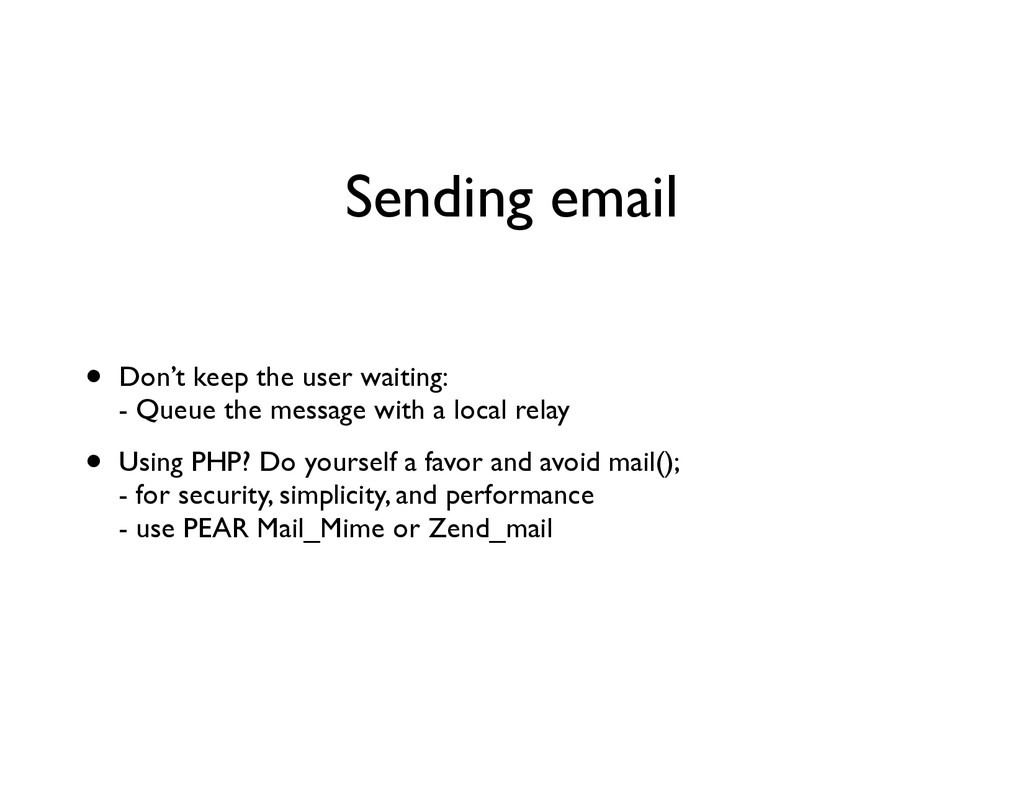 Sending email • Don't keep the user waiting:
