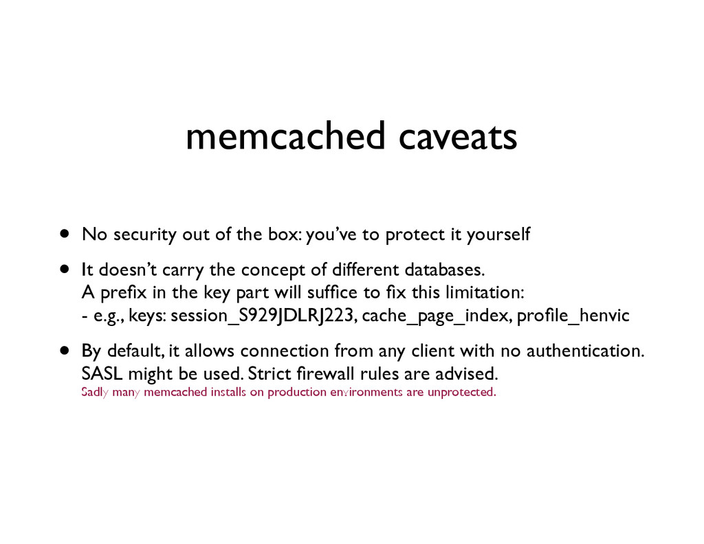 memcached caveats • No security out of the box:...