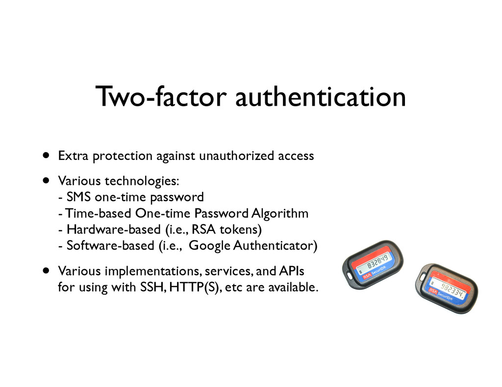 Two-factor authentication • Extra protection ag...