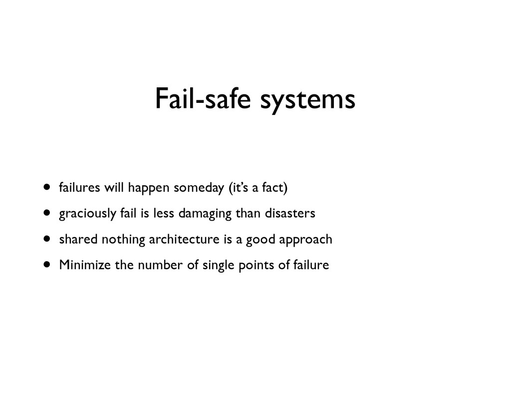 Fail-safe systems • failures will happen someda...