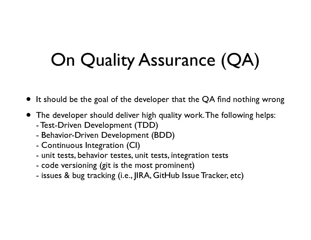 On Quality Assurance (QA) • It should be the go...