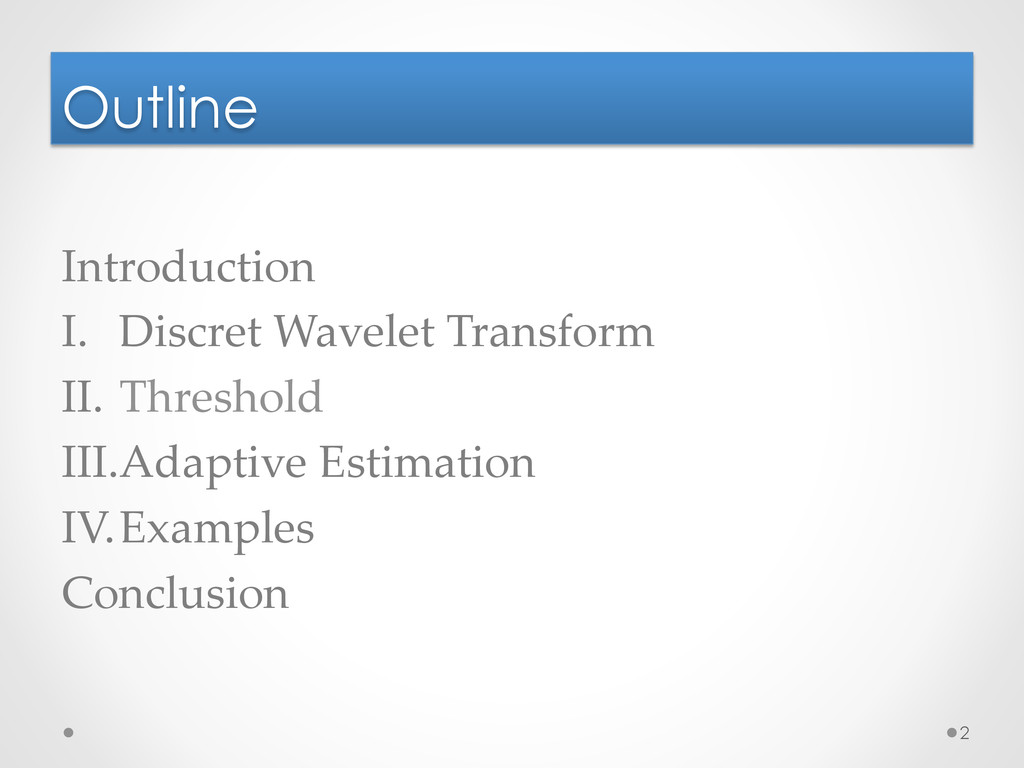 Outline Introduction	