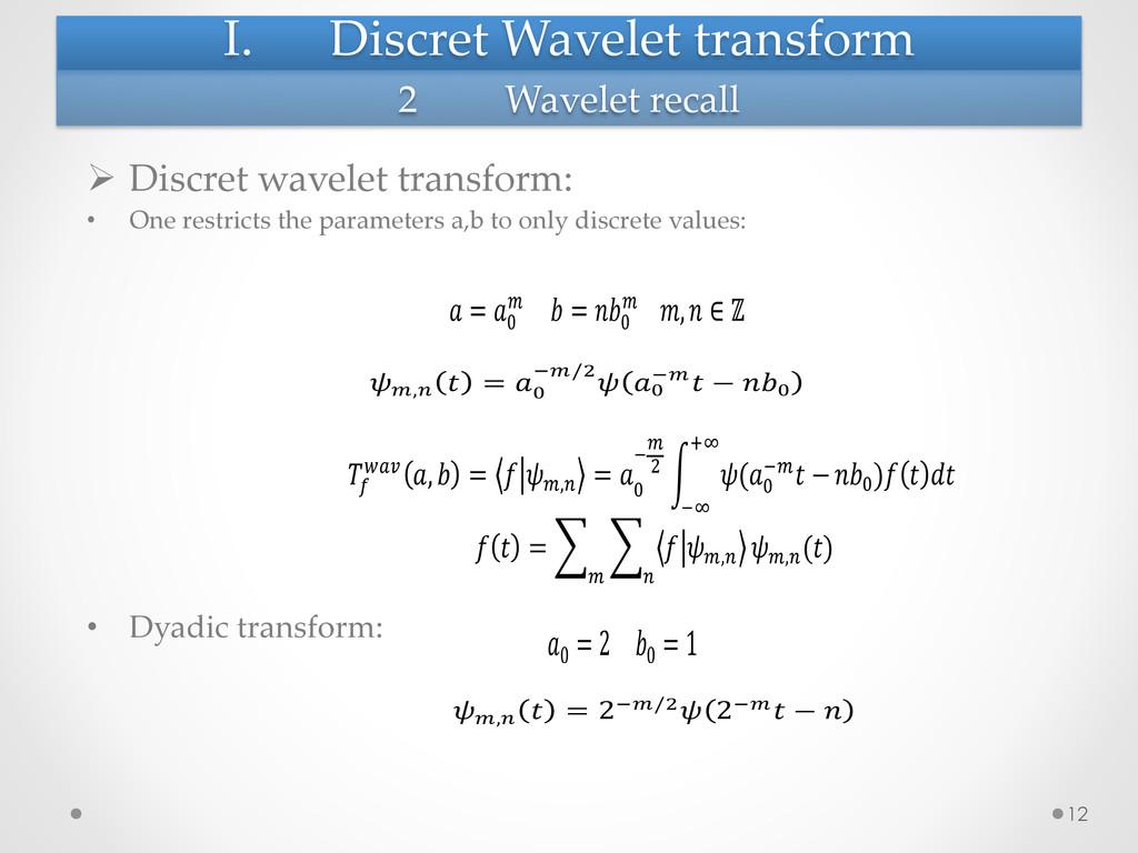 I. Discret Wavelet transform Ø Discret ...