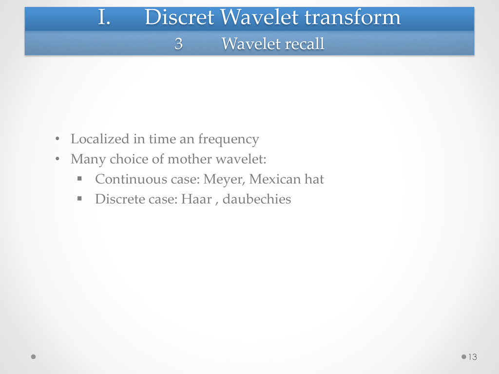 I. Discret Wavelet transform   • Loca...
