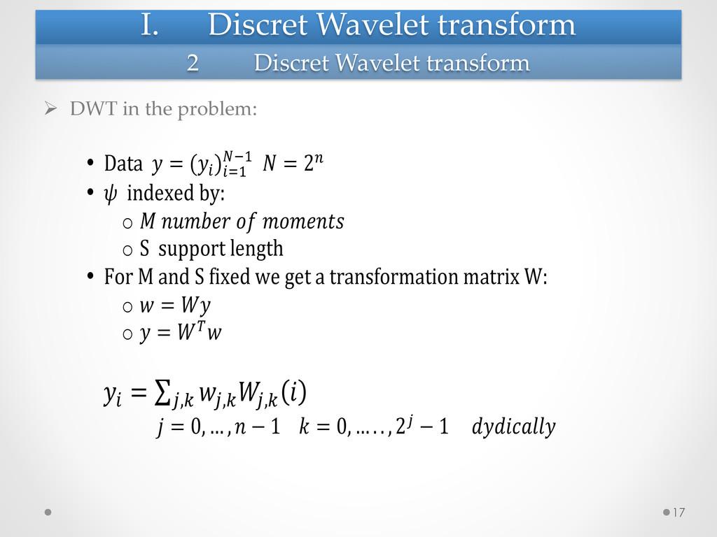 I. Discret Wavelet transform Ø DWT in ...