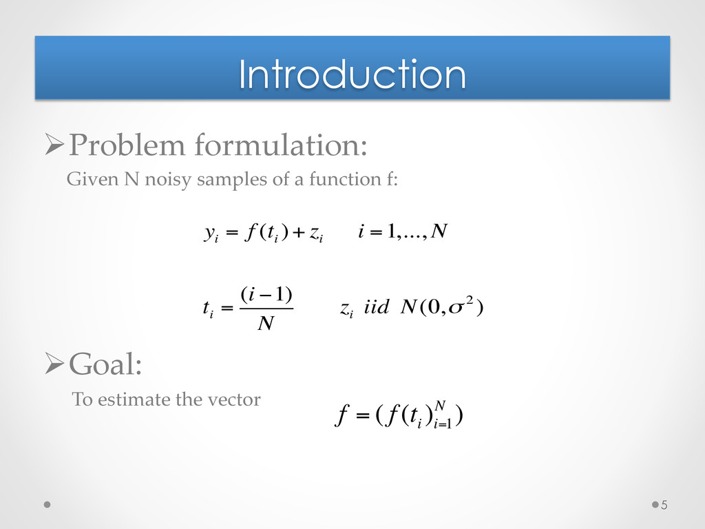 Introduction Ø Problem  formulation:  	