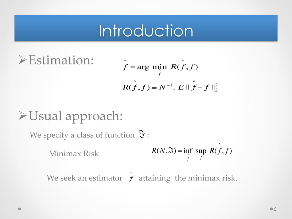 Introduction Ø Estimation:  	